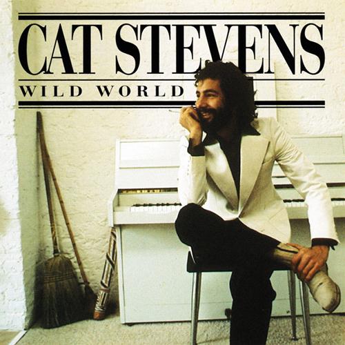 Wild World - title|artist|id ### 1590_Wild World|Cat Stevens|1590 - Cat Stevens