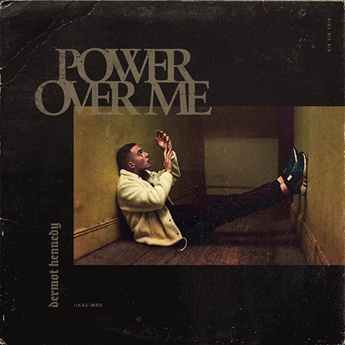 Power Over Me - id|artist|title|duration ### 736|Dermot Kennedy|Power Over Me|195050 - Dermot Kennedy