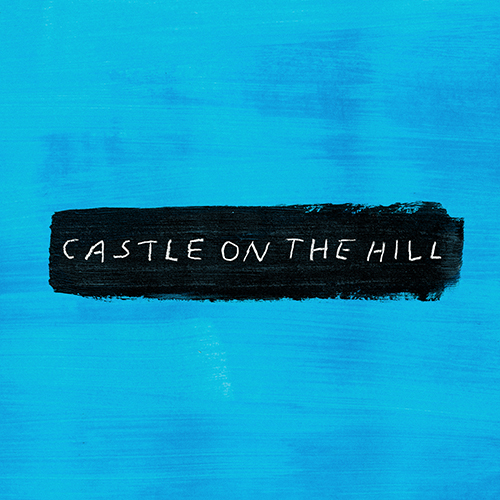 Castle On The Hill - id|artist|title|duration ### 1211|Ed Sheeran|Castle On The Hill|256280 - Ed Sheeran