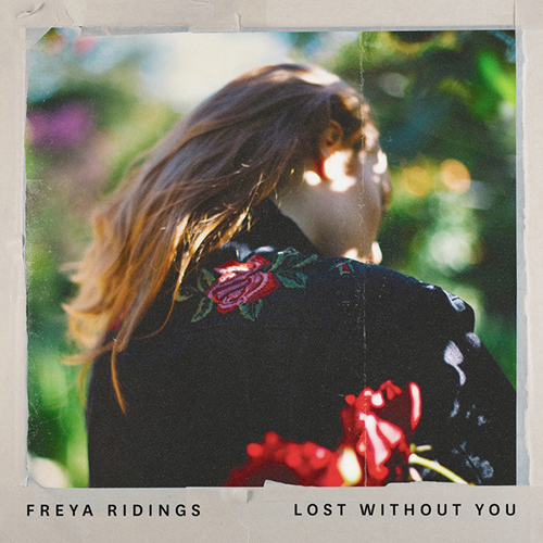 Lost Without You - id|artist|title|duration ### 1233|Freya Ridings|Lost Without You|221470 - Freya Ridings