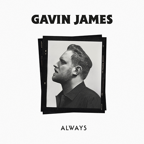 Always - id|artist|title ### 637|Gavin James|Always - Gavin James