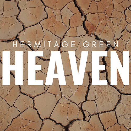 Heaven - id|artist|title|duration ### 835|Hermitage Green|Heaven|188540 - Hermitage Green