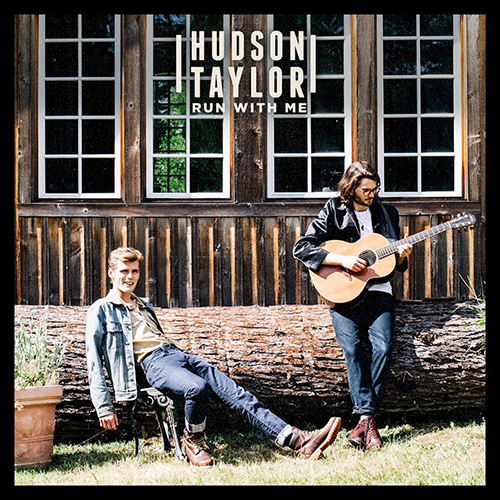 Run With Me -  - Hudson Taylor