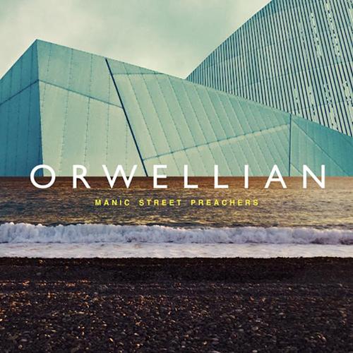 Orwellian - id|artist|title|duration ### 1875|Manic Street Preachers|Orwellian|227097 - Manic Street Preachers