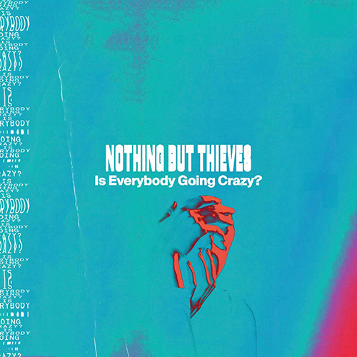 Is Everybody Going Crazy? - id|artist|title|duration ### 1515|Nothing But Thieves|Is Everybody Going Crazy?|231940 - Nothing But Thieves