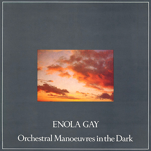 Enola Gay - id|artist|title|duration ### 1574|Orchestral Manoeuvres in the Dark|Enola Gay|200020 - Orchestral Manoeuvres in the Dark