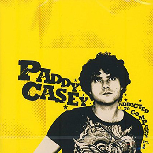 Addicted To Company -  - Paddy Casey