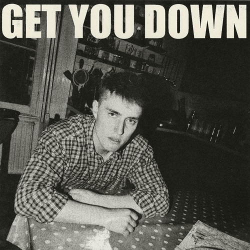 Get You Down - id|artist|title|duration ### 1953|Sam Fender|Get You Down|219840 - Sam Fender