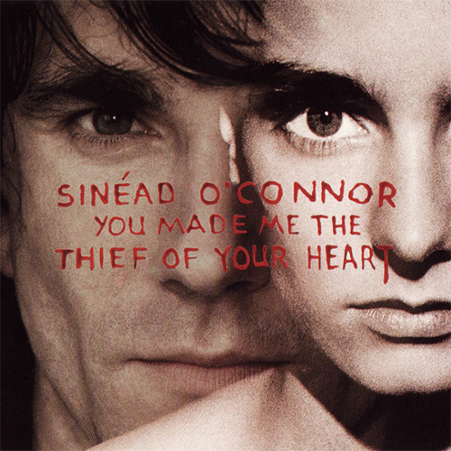 You Made Me The Thief Of Your Heart -  - Sinead O Connor