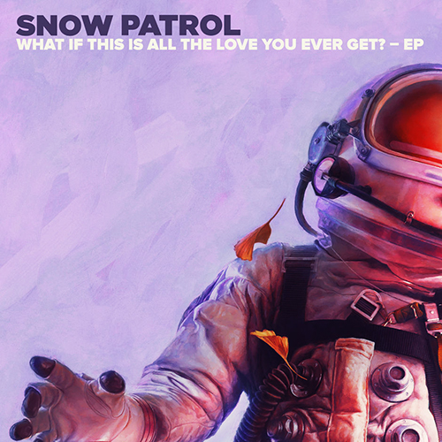 What If This Is All The Love You Ever Get - id|artist|title|duration ### 763|Snow Patrol|What If This Is All The Love You Ever Get|186890 - Snow Patrol