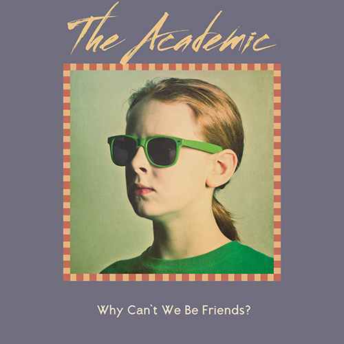 Why Can't We Be Friends -  - The Academic
