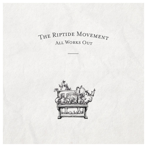 All Works Out -  - The Riptide Movement