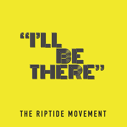 I'll Be There - id|artist|title|duration ### 846|The Riptide Movement|I'll Be There|198860 - The Riptide Movement