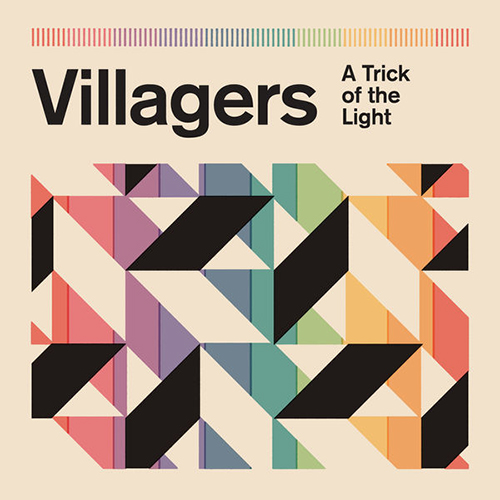 A Trick of the Light - title|artist ### 673_A Trick of the Light|The Villagers - The Villagers