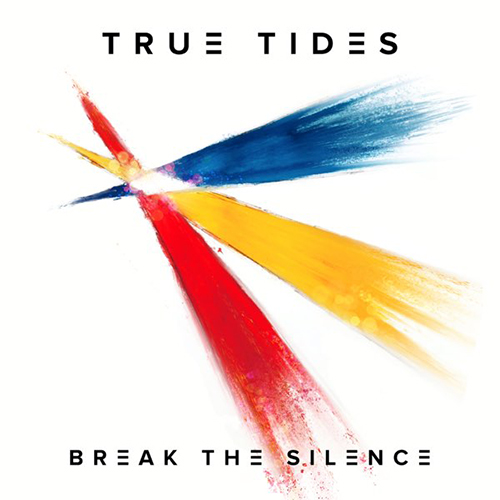 Break The Silence - id|artist|title|duration ### 1094|True Tides|Break The Silence|190690 - True Tides
